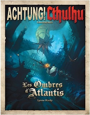 ACHTUNG CTHULHU : LES OMBRES D'ATLANTIS