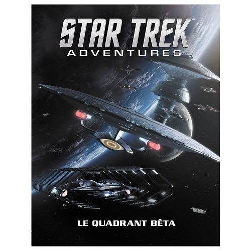 Star Trek Adventures : Le Quadrant Beta