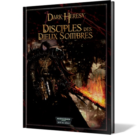 DARK HERESY : DISCIPLES DES DIEUX SOMBRES