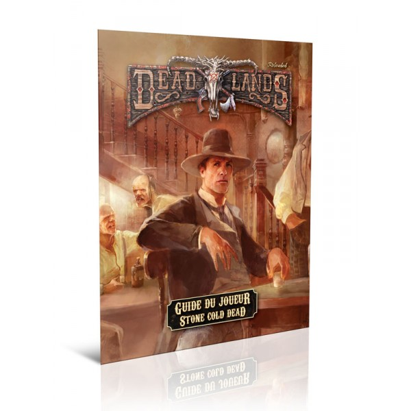 DEADLANDS RELOADED : GUIDE DU JOUEUR STONE