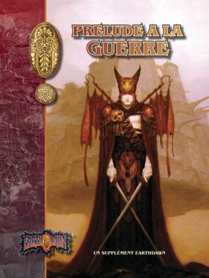 EARTHDAWN : PRELUDE A LA GUERRE