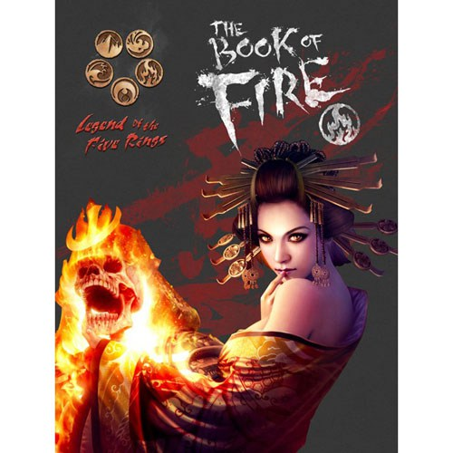 L5R RPG : THE BOOK OF FIRE